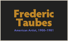 Frederic Taubes American Artist, 1900–1981